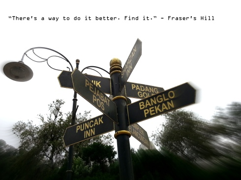 """""""There's a way to do it better. Find it."""""""