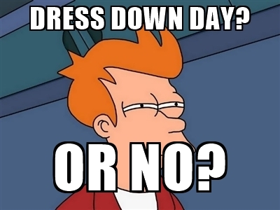 dress-down-day-or-no